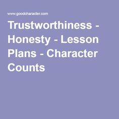Trustworthiness - Honesty - Lesson Plans - Character Counts
