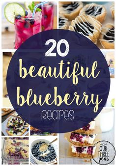 These 20 beautiful blueberry recipes are the perfect way of using some delicious blueberries for your next meal while they are in season. | Our Three Peas