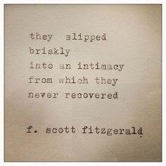 F. Scott Fitzgerald quote. Via the imaginary world of Miss Christine