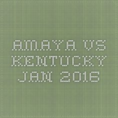 amaya vs kentucky jan 2016