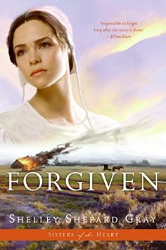 Forgiven (Sisters of the Heart, Book 3) by Shelley Shepar...
