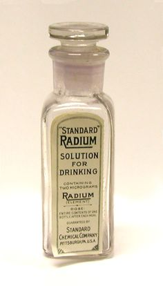 Standard Radium Solution for Drinking (c. - This bottle (empty) of radium water was produced by the Standard Chemical Company of Pittsburgh. The recommended dose was 1 bottle after every meal. Each bottle contained. Old Medicine Bottles, Antique Bottles, Vintage Bottles, Bottles And Jars, Vintage Labels, Vintage Ads, Perfume Bottles, Medicine Cabinet, Medical History