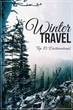 Top 10 Destinations for Winter Travel - Get up and have your winter adventures during the holidays!