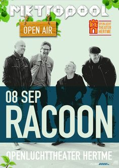 Vrijdag 8 sep   Racoon   Na een volledig uitverkochte clubtour keert Racoon terug naar de bijzondere setting van Openluchttheater Hertme, waar de band inmiddels een vertrouwde bekende is.