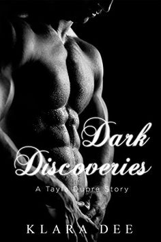 Dark Discoveries (A Tayla Dupre Story (Erotica) Book 2) eBook: Klara Dee: Amazon.co.uk: Kindle Store