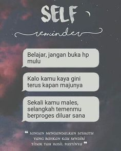 SELF reminder ya gengs Tumblr Quotes, Text Quotes, Mood Quotes, Life Quotes, Quran Quotes, Study Motivation Quotes, Study Quotes, Reminder Quotes, Self Reminder