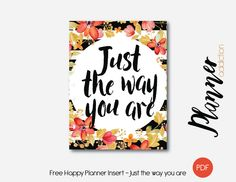 Free Printable Insert for Happy Planner - Just the way you are