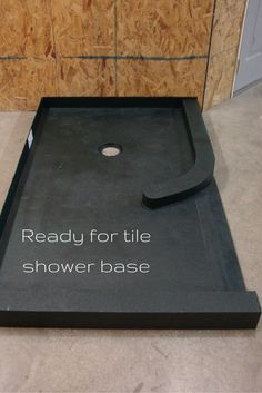 This ready for tile shower base is a way to get a tile shower which will last and won't leak.