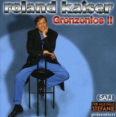 Roland Kaiser - Grenzenlos Ii