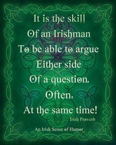☘☘ Ïŕἶŝђ €ƴẻŝ Ꭿŕẻ Ꮥ๓ἶℓἶภ' ☘☘ ~ It is the skill of the Irish women to be able to argue either side of a question. Often, at the same time! Irish Celtic, Irish Men, Irish Quotes, Irish Sayings, Irish Proverbs, Proverbs Quotes, Irish American, American Women, American Art