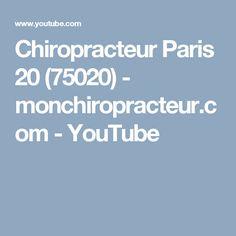 Chiropracteur Paris 20 (75020)  - monchiropracteur.com - YouTube Paris 13, Youtube, Youtubers, Youtube Movies