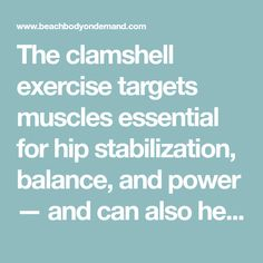 The clamshell exercise targets muscles essential for hip stabilization, balance, and power — and can also help tighten up your butt. Here's how to do it.