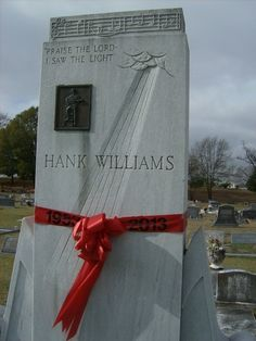 "At the top of Hanks Williams' Georgia marble monument is his song ""I Saw the Light""  which is also referred to as Hank Williams Funeral Song. The song was sung by Roy Acuff at Hank's funeral. http://www.ithappensinalabama.com/blog"