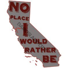 California State outline with No Place I would rather be saying - 8 x 10 Print on Etsy, $14.00