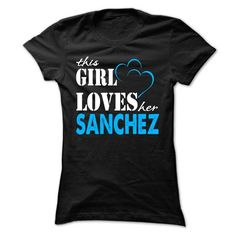 This Girl Love Her SANCHEZ ... 999 Cool Name Shirt ! - #denim shirt #shirt details. HURRY => https://www.sunfrog.com/LifeStyle/This-Girl-Love-Her-SANCHEZ-999-Cool-Name-Shirt-.html?68278