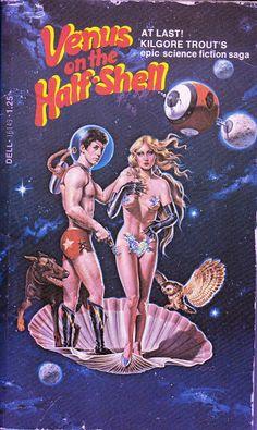 Cover of Kilgore Trout (aka Philip Jose Farmer)'s Venus on the Half Shell Arte Do Pulp Fiction, Pulp Fiction Book, Science Fiction Books, Fiction Novels, Arte Sci Fi, Sci Fi Art, Book Cover Art, Book Covers, Album Covers