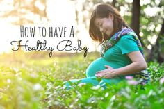 Babies interact with the world before they're even in it, so give them a healthy head start with these #pregnancy tips.