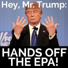 Tell Trump: Hands off the EPA!