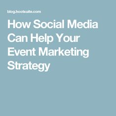 How Social Media Can Help Your Event Marketing Strategy