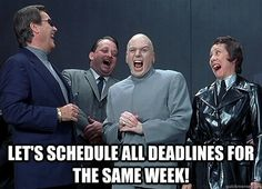 Let's Schedule All Deadlines for the Same Week #office