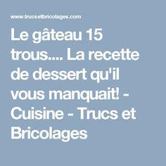 Le gâteau 15 trous.... La recette de dessert qu'il vous manquait! - Cuisine - Trucs et Bricolages Nutrition, Desserts, Stuff Stuff, Kitchens, Tailgate Desserts, Deserts, Postres, Dessert, Plated Desserts