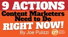 9 Actions Content Marketers Need to Do Right Now