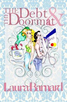 The Debt & the Doormat by Laura Barnard http://www.amazon.com/dp/B00E4PZY12/ref=cm_sw_r_pi_dp_YpHhxb0QKCN9F
