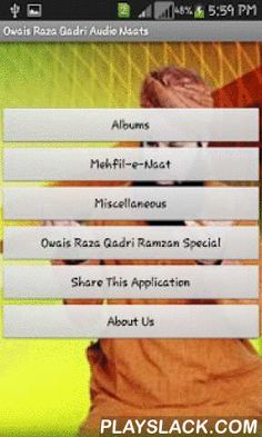 Owais Raza Qadri Naat  Android App - playslack.com ,  Media player of Owais Raza Qadri Naat. Now you can listen Owais Raza Qadri naat online at any time and at any place. This app contains naats recite by Owais Raza Qadri in his mehfils and albums. Here you can get naatain by Owais Raza Qadri Sahab in mehfils. You can listen naat shareef in all albums read in beautiful voice of Awais Raza Qadri. All the available naat is in mp3. This app also contain new album 2015. This app also have…
