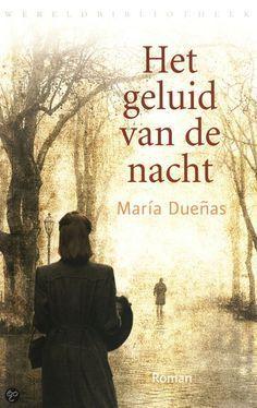 Het geluid van de nacht - Maria Duenas - Mooi!