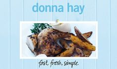 Speedy Roasted Chicken And Chips : Donna Hay Fast Fresh Simple : The Home Channel
