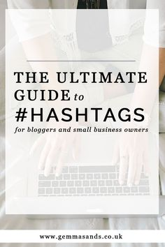The best hashtags for bloggers business owners — Gemma Sands | Coaching Branding