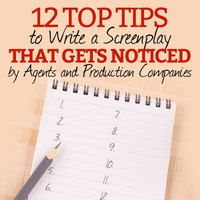 12 Top Tips to Write a Screenplay that Gets Noticed by Agents and Production Companies