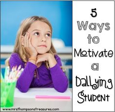 How to Motivate a Dallying Student