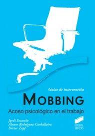 MOBBING: ACOSO PSICOLÓGICO EN EL TRABAJO de Jordi Escartín, Álvaro Rodríguez-Carballeira y  Dieter Zapf