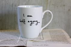 Half agony, half hope - Persuasion Mug (this is the coolest Jane Austen inspired shop on etsy.)