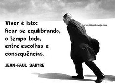 jean paul sartre Visite o post para mais. Jean Paul Sartre, Sartre Frases, Nietzsche Frases, Cogito Ergo Sum, Reflection Quotes, Writers Write, Typography Quotes, Life Lessons, Quotations