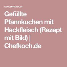 Gefüllte Pfannkuchen mit Hackfleisch (Rezept mit Bild) | Chefkoch.de