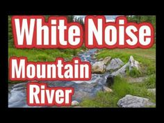 Mountain River White Noise, River Flows Sound Effects - Nature sounds for sleeping and relaxing! #whitenoise #baby #zen #sleep #relax