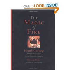 The Magic of Fire: Hearth Cooking: One Hundred Recipes for the Fireplace or Campfire [Hardcover]  William Rubel (Author), Ian Everard (Illustrator)