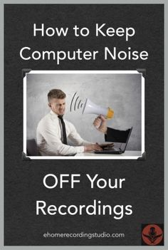 home recordings free of computer noise