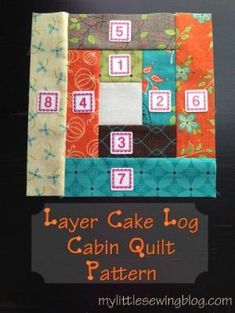 Layer Cake Log Cabin Quilt Pattern- My Little Sewing Blog by lucy
