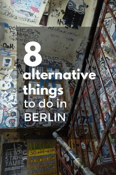 Don't know what to do in Berlin? Here are 8 alternative things to do in Berlin before they stop being 'cool'.