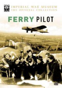 Ferry Pilot (New DVD) Aviation Aircraft Imperial War Museum ATA Big Pack