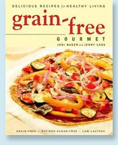 Wheat Free - Wheat Free Recipes -Grain-free cookbook