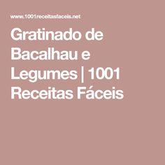 Gratinado de Bacalhau e Legumes | 1001 Receitas Fáceis