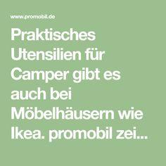 Praktisches Utensilien für Camper gibt es auch bei Möbelhäusern wie Ikea. promobil zeigt Ihnen die besten Lösungen.