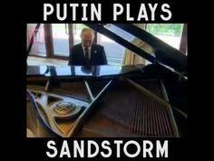 Putin plays Sandstorm on the piano