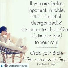 If you are feeling impatient, irritable, bitter, forgetful, disorganized & disconnected from God.it's time to tend to your soul. Grab your Bible. Get alone with God. Good Morning Girls, Bible Study Tools, Young Life, Sleep Deprivation, Say Hi, Best Mom, Bitter, Kids Playing, Bible Verses