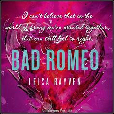 Bad Romeo (Starcrossed #1) by Leisa Rayven ♥ (Click to read my review) #quote