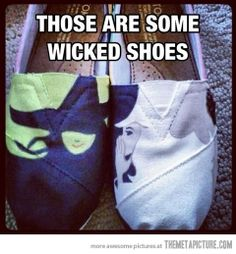 Wicked shoes…love them!